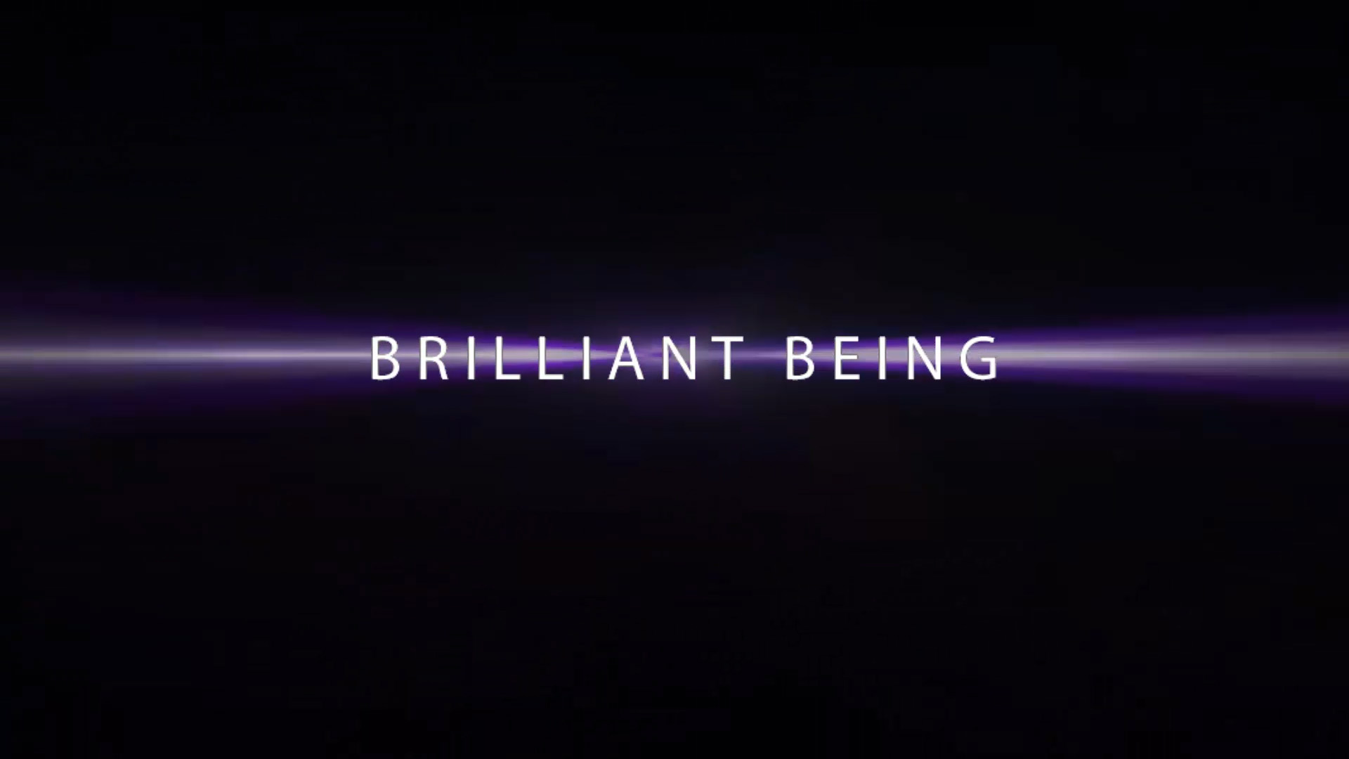 BRILLIANT BEING